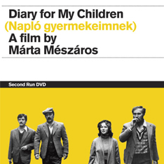 DVD artwork; text reads: Diary for My Children - A film by Marta Meszaros