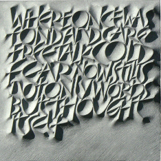 "Stencilled legend ""Where once was fond and carefree talk cold fear now still not only words but thought itself"""