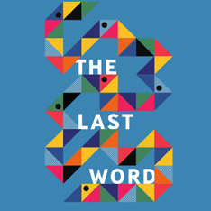 "A snake-like design made from multicoloured triangles around the legend ""The Last Word"